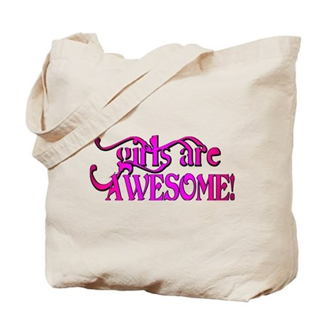girls are AWESOME! Tote Bag
