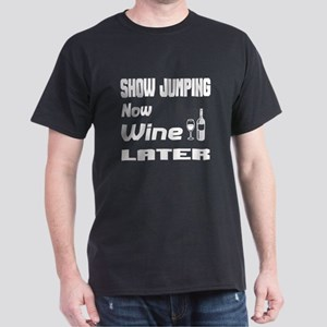 Show Jumping Now Wine Later Dark T-Shirt