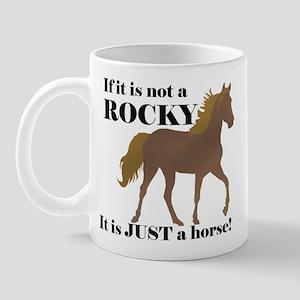 Not Rocky.. Just Horse Mug