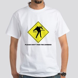Don't Feed The Zombies White T-Shirt