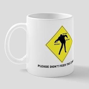 Don't Feed The Zombies Mug