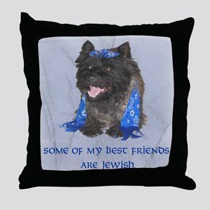 """""""Some of my Best Friends. . .Jewish Cairn Throw Pi"""