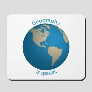 Geography is Spatial Mousepad