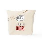 I flip in colors Tote Bag