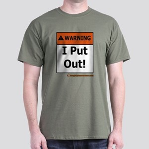 Warning I Put Out! Dark T-Shirt