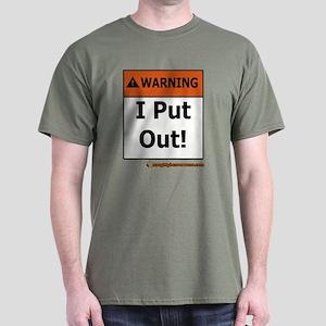 Warning I Put Out! Dark T-Shirt