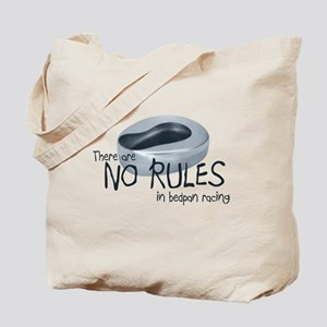 There Are No Rules In Bedpan Racing Tote Bag