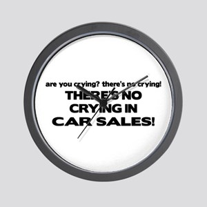 There's No Cyring in Car Sales Wall Clock