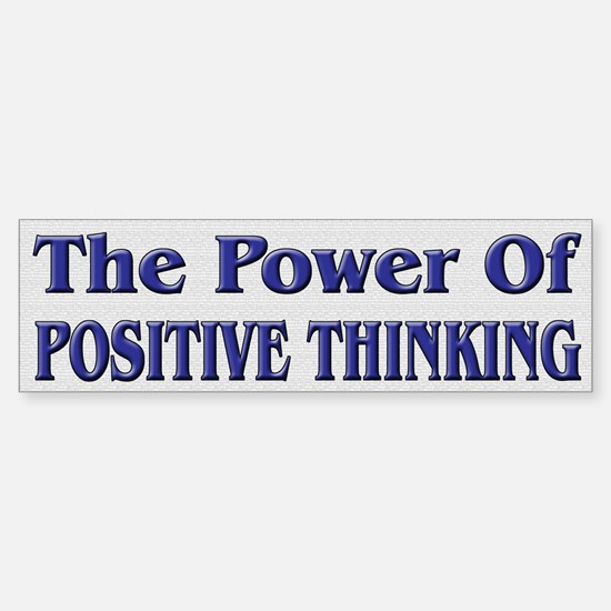 Positive Thinking Power Bumper Bumper Bumper Sticker