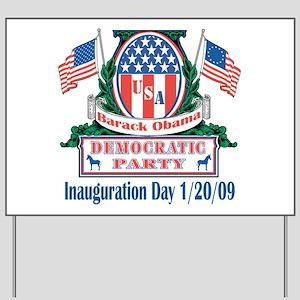 Inauguration Day 1/20/09 Yard Sign