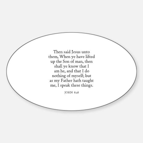 JOHN 8:28 Oval Decal