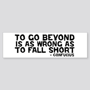 Confucius - Go Beyond Fall Short Bumper Sticker