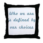 Our Choices Throw Pillow