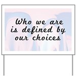 Our Choices Yard Sign