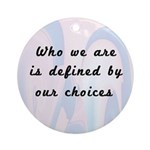 Our Choices Ornament (Round)