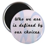 Our Choices Magnet