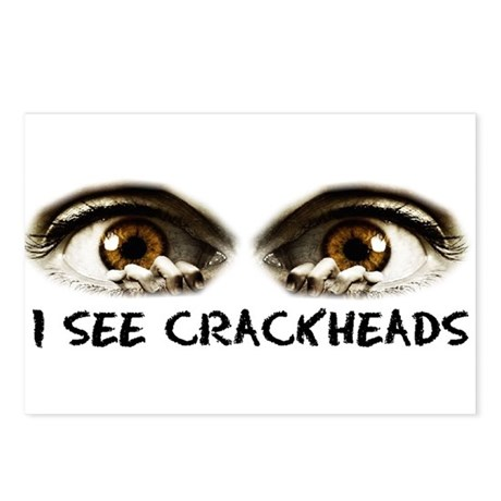 i see crackheads Postcards (Package of 8)