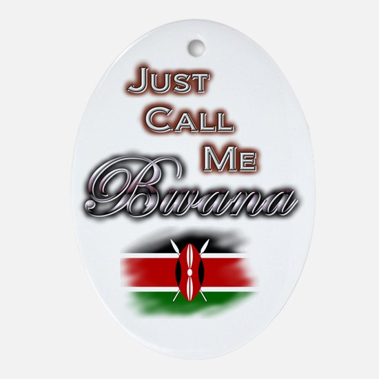 Just Call Me Bwana - Oval Ornament