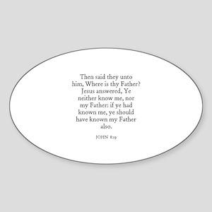 JOHN 8:19 Oval Sticker