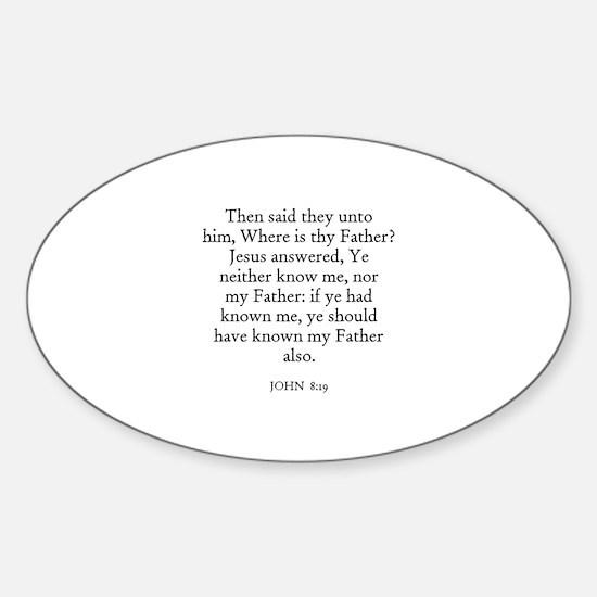 JOHN 8:19 Oval Decal
