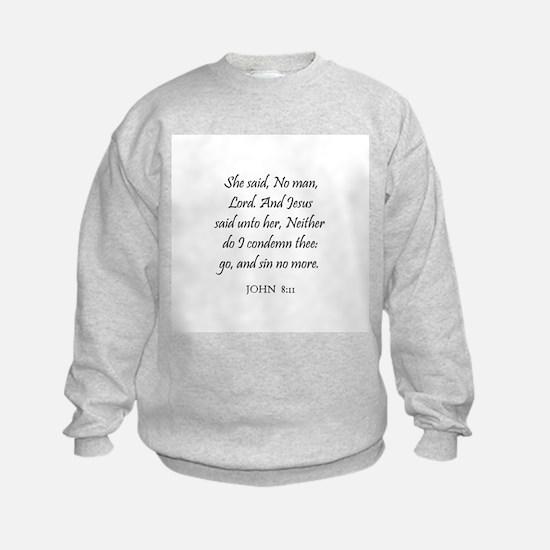 JOHN  8:11 Sweatshirt