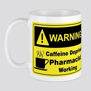 Caffeine Warning Pharmacist on Front of Mug