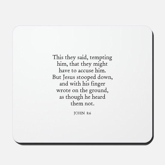 JOHN  8:6 Mousepad