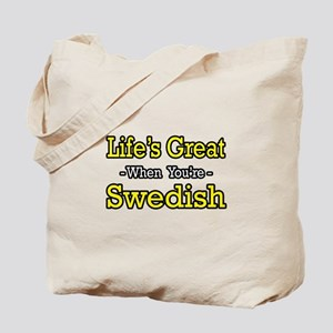 """Life's Great...Swedish"" Tote Bag"