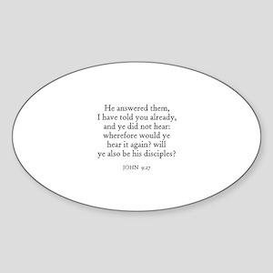 JOHN 9:27 Oval Sticker