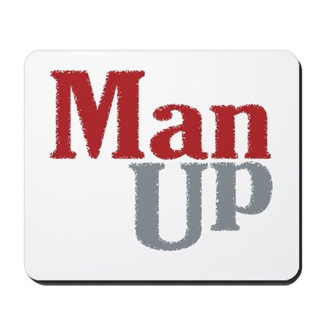 Man Up Mousepad