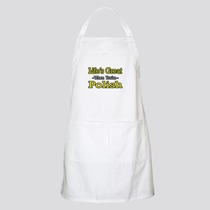 """Life's Great..Polish"" BBQ Apron"