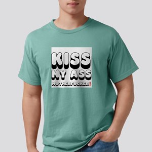 KISS MY ASS MOTHERFUCKER! T-Shirt