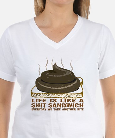 Life Is Like A Shit Sandwich Shirt