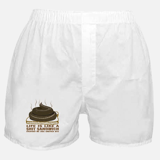 Life Is Like A Shit Sandwich Boxer Shorts