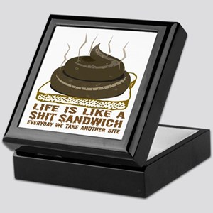 Life Is Like A Shit Sandwich Keepsake Box