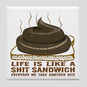Life Is Like A Shit Sandwich Tile Coaster