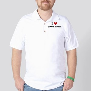 I Love Quarab Horses Golf Shirt