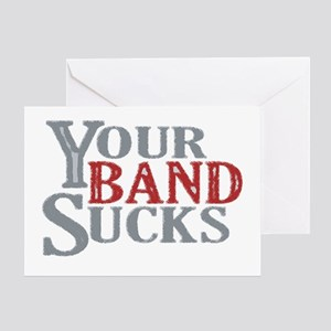 Your Band Sucks Greeting Card