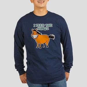 I Feed The Horse Long Sleeve Dark T-Shirt