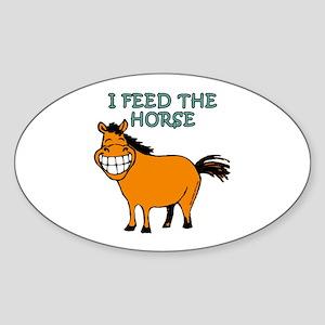 I Feed The Horse Oval Sticker