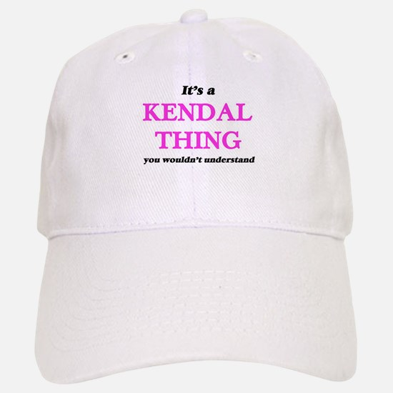 It's a Kendal thing, you wouldn't unde Baseball Baseball Cap