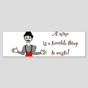 A mime.. Bumper Sticker