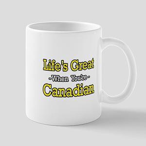 """Life's Great...Canadian"" Mug"