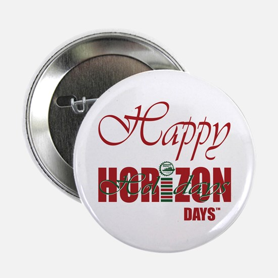 "Happy HORIZON Days 2.25"" Button"