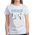 Give Your Dog a Gift Women's T-Shirt