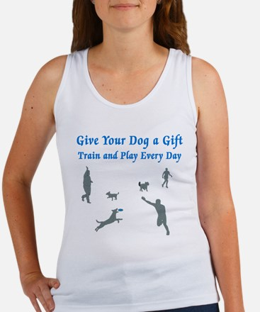 Give Your Dog a Gift Women's Tank Top