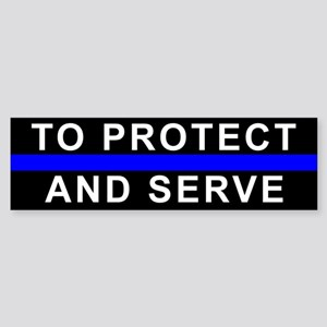 Protect and Serve Bumper Sticker