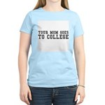 Your Mom Goes To College Women's Light T-Shirt