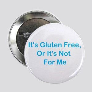 """Gluten Free Or Not For Me 2.25"""" Button"""