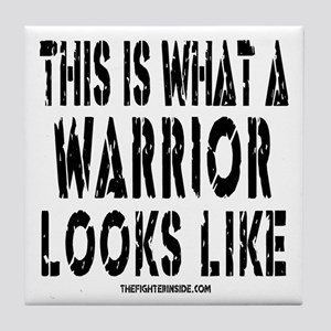 This is What a WARRIOR Looks Tile Coaster